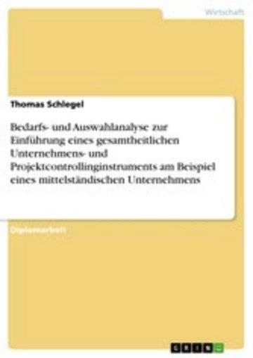 eBook Bedarfs- und Auswahlanalyse zur Einführung eines gesamtheitlichen Unternehmens- und Projektcontrollinginstruments am Beispiel eines mittelständischen Unternehmens Cover
