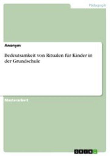 eBook Bedeutsamkeit von Ritualen für Kinder in der Grundschule Cover