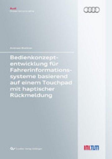 eBook Bedienkonzeptentwicklung für Fahrerinformationssysteme basierend auf einem Touchpad mit haptischer Rückmeldung Cover