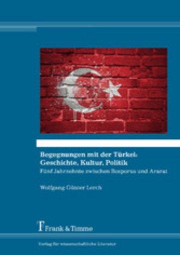 eBook Begegnungen mit der Türkei: Geschichte, Kultur, Politik Cover