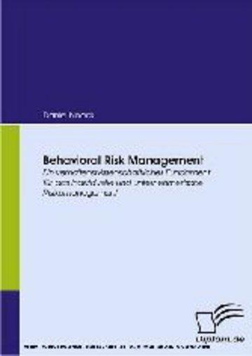 eBook Behavioral Risk Management. Ein verhaltenswissenschaftliches Fundament für das individuelle und unternehmerische Risikomanagement Cover
