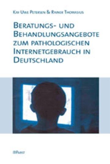 eBook Beratungs- und Behandlungsangebote zum pathologischen Internetgebrauch in Deutschland Cover