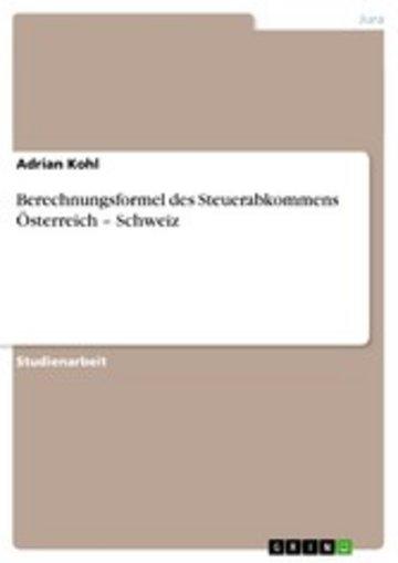 eBook Berechnungsformel des Steuerabkommens Österreich - Schweiz Cover