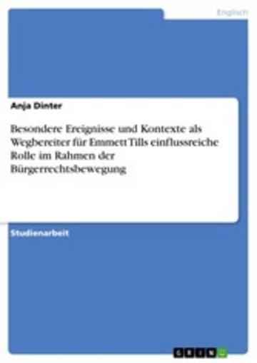 eBook Besondere Ereignisse und Kontexte als Wegbereiter für Emmett Tills einflussreiche Rolle im Rahmen der Bürgerrechtsbewegung Cover
