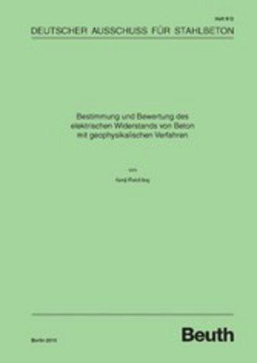 eBook Bestimmung und Bewertung des elektrischen Widerstands von Beton mit geophysikalischen Verfahren Cover