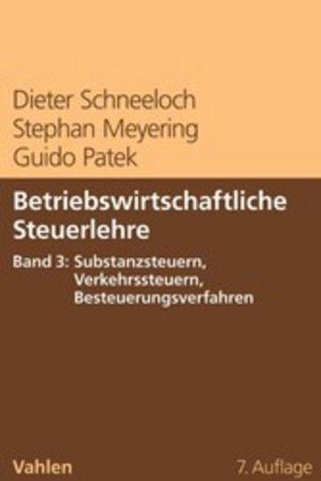 eBook Betriebswirtschaftliche Steuerlehre Band 3: Substanzsteuern, Verkehrssteuern, Besteuerungsverfahren Cover