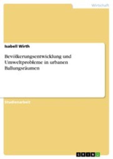 eBook Bevölkerungsentwicklung und Umweltprobleme in urbanen Ballungsräumen Cover
