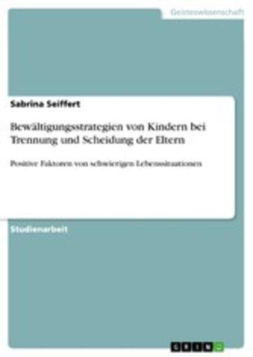 eBook Bewältigungsstrategien von Kindern bei Trennung und Scheidung der Eltern Cover