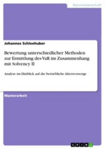 eBook Bewertung unterschiedlicher Methoden zur Ermittlung des VaR im Zusammenhang mit Solvency II Cover