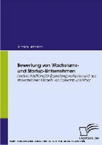 eBook Bewertung von Wachstums- und Startup-Unternehmen. Analyse traditioneller Bewertungsverfahren und des stochastischen Modells von Schwartz und Moon Cover