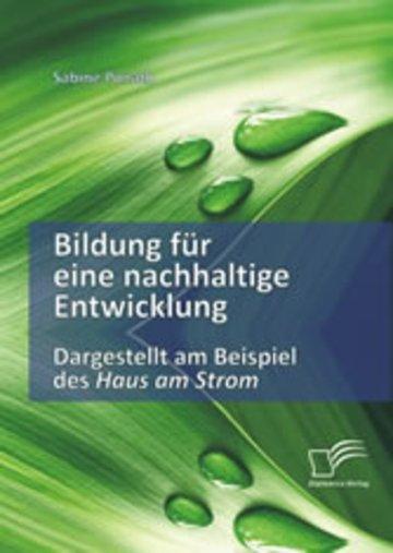 eBook Bildung für eine nachhaltige Entwicklung. Dargestellt am Beispiel des Haus am Strom Cover