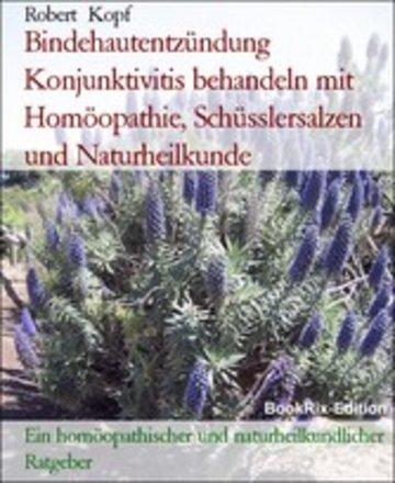 eBook Bindehautentzündung Konjunktivitis behandeln mit Homöopathie, Schüsslersalzen und Naturheilkunde Cover