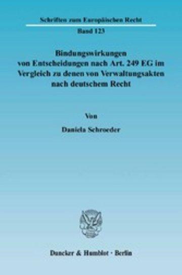 eBook Bindungswirkungen von Entscheidungen nach Art. 249 EG im Vergleich zu denen von Verwaltungsakten nach deutschem Recht. Cover