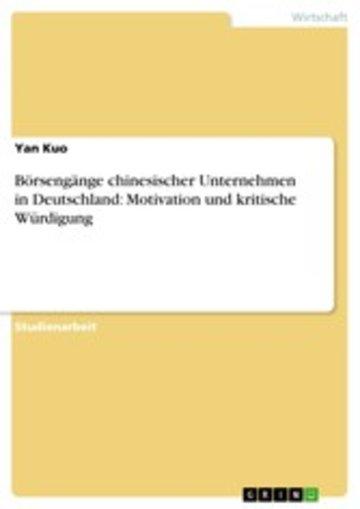 eBook Börsengänge chinesischer Unternehmen in Deutschland: Motivation und kritische Würdigung Cover