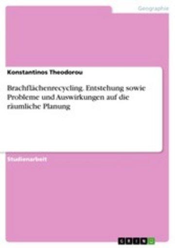 eBook Brachflächenrecycling. Entstehung sowie Probleme und Auswirkungen auf die räumliche Planung Cover
