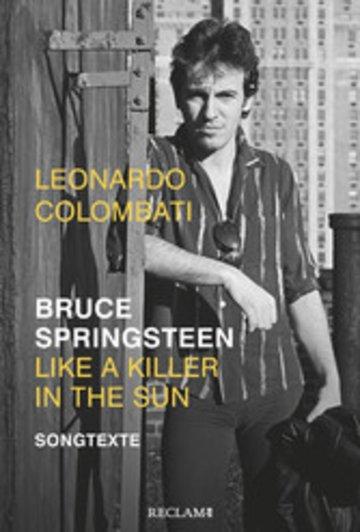 eBook Bruce Springsteen - Like a Killer in the Sun. Songtexte Cover