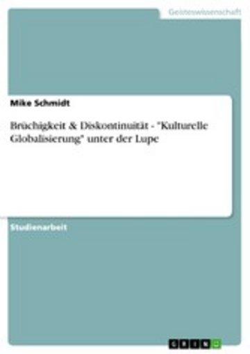 eBook Brüchigkeit & Diskontinuität - 'Kulturelle Globalisierung' unter der Lupe Cover