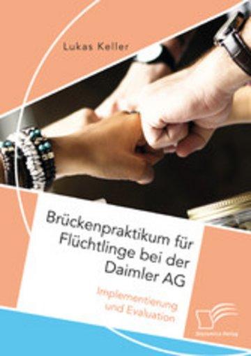 eBook Brückenpraktikum für Flüchtlinge bei der Daimler AG. Implementierung und Evaluation Cover