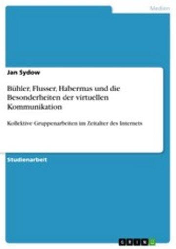 eBook Bühler, Flusser, Habermas und die Besonderheiten der virtuellen Kommunikation Cover