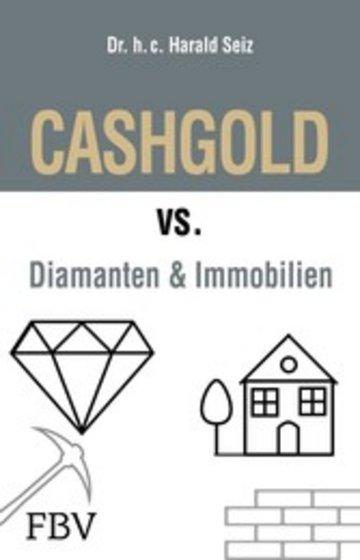 eBook CASHGOLD vs. Diamanten und Immobilien Cover