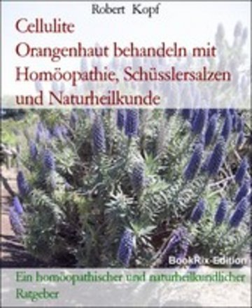eBook Cellulite Orangenhaut behandeln mit Homöopathie, Schüsslersalzen und Naturheilkunde Cover