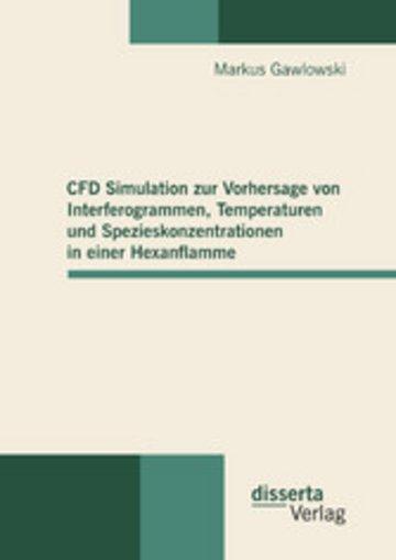 eBook CFD Simulation zur Vorhersage von Interferogrammen, Temperaturen und Spezieskonzentrationen in einer Hexanflamme Cover