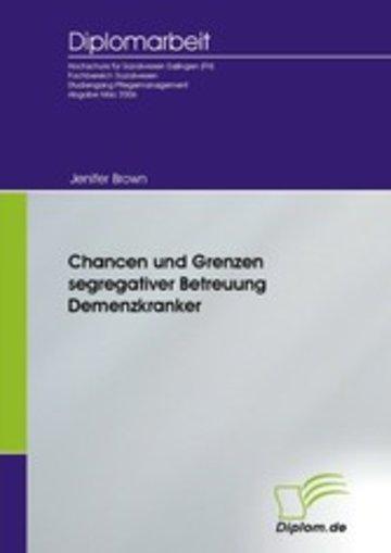 eBook Chancen und Grenzen segregativer Betreuung Demenzkranker Cover