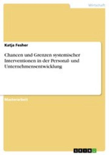eBook Chancen und Grenzen systemischer Interventionen in der Personal- und Unternehmensentwicklung Cover