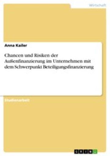eBook Chancen und Risiken der Außenfinanzierung im Unternehmen mit dem Schwerpunkt Beteiligungsfinanzierung Cover