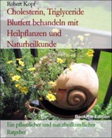 eBook Cholesterin, Triglyceride Blutfett behandeln mit Heilpflanzen und Naturheilkunde Cover