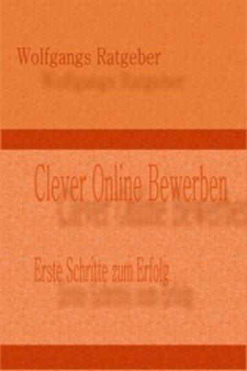 Clever Online Bewerben Erste Schritte Zum Erfolg Von Wolfgangs