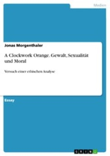 eBook A Clockwork Orange. Gewalt, Sexualität und Moral Cover