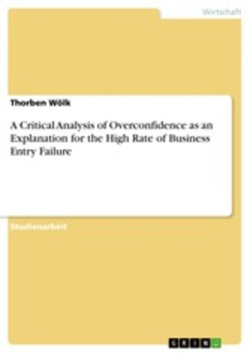 eBook A Critical Analysis of Overconfidence as an Explanation for the High Rate of Business Entry Failure Cover