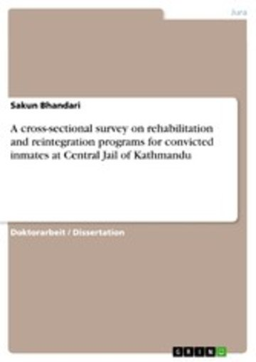 eBook A cross-sectional survey on rehabilitation and reintegration programs for convicted inmates at Central Jail of Kathmandu Cover