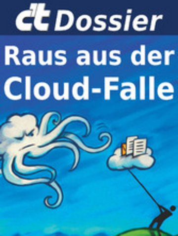 eBook c't Dossier: Raus aus der Cloud-Falle Cover