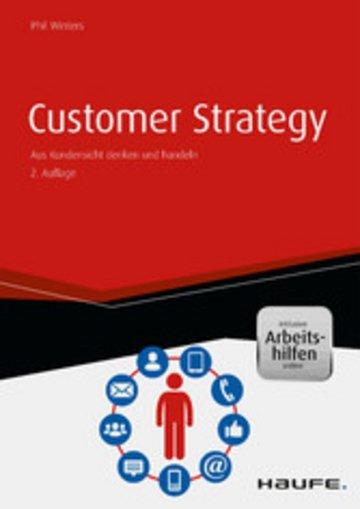 eBook Customer Strategy - Aus Kundensicht denken und handeln - inkl. Arbeitshilfen online Cover