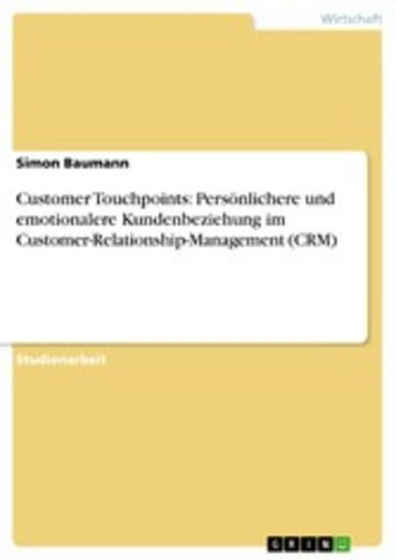 eBook Customer Touchpoints: Persönlichere und emotionalere Kundenbeziehung im Customer-Relationship-Management (CRM) Cover