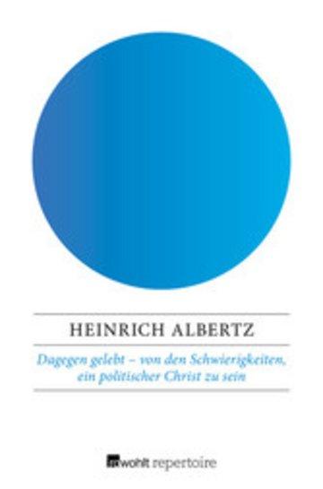 eBook Dagegen gelebt - von den Schwierigkeiten, ein politischer Christ zu sein Cover