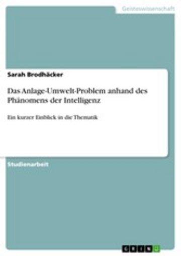 eBook Das Anlage-Umwelt-Problem anhand des Phänomens der Intelligenz Cover