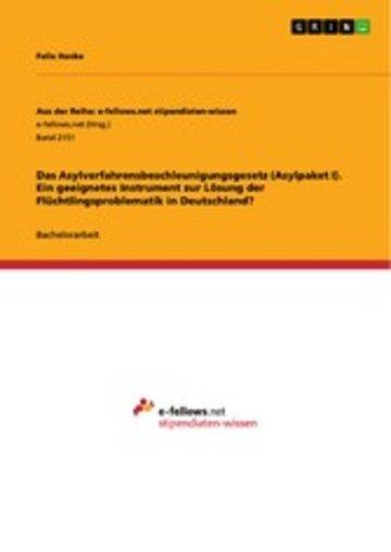 eBook Das Asylverfahrensbeschleunigungsgesetz (Asylpaket I). Ein geeignetes Instrument zur Lösung der Flüchtlingsproblematik in Deutschland? Cover