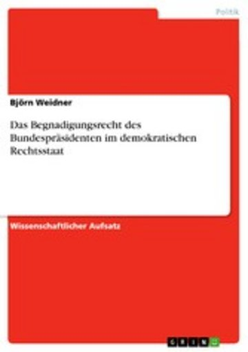 eBook Das Begnadigungsrecht des Bundespräsidenten im demokratischen Rechtsstaat Cover