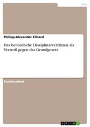 eBook Das behördliche Disziplinarverfahren als Verstoß gegen das Grundgesetz Cover