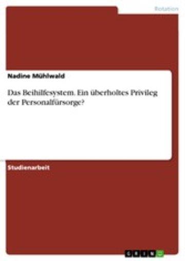 eBook Das Beihilfesystem. Ein überholtes Privileg der Personalfürsorge? Cover