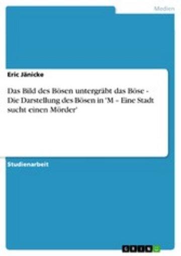 eBook Das Bild des Bösen untergräbt das Böse - Die Darstellung des Bösen in 'M - Eine Stadt sucht einen Mörder' Cover