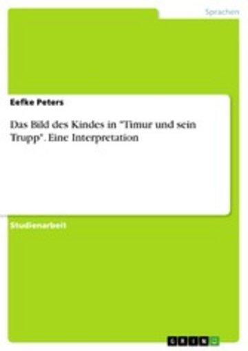 eBook Das Bild des Kindes in 'Timur und sein Trupp'. Eine Interpretation Cover