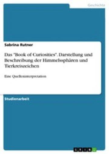 eBook Das 'Book of Curiosities'. Darstellung und Beschreibung der Himmelssphären und Tierkreiszeichen Cover