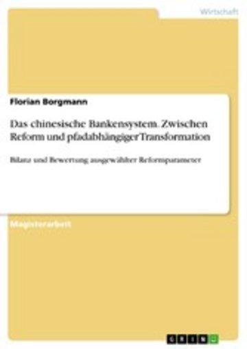 eBook Das chinesische Bankensystem. Zwischen Reform und pfadabhängiger Transformation Cover