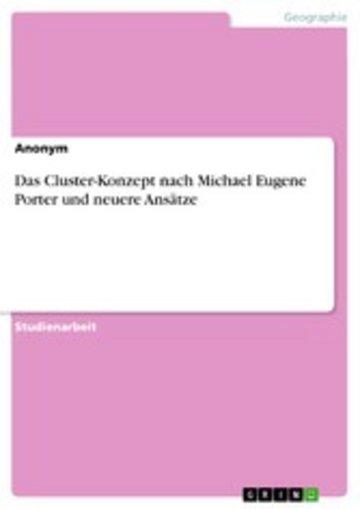 eBook Das Cluster-Konzept nach Michael Eugene Porter und neuere Ansätze Cover