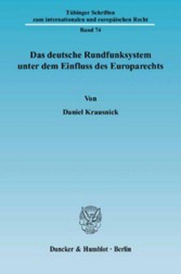 eBook Das deutsche Rundfunksystem unter dem Einfluss des Europarechts. Cover