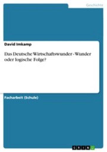 eBook Das Deutsche Wirtschaftswunder - Wunder oder logische Folge? Cover
